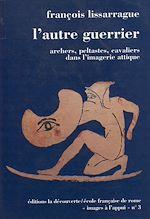 Télécharger cet ebook : L'autre guerrier : archers, peltastes, cavaliers dans l'imagerie attique