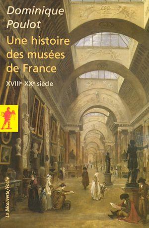 Téléchargez le livre :  Une histoire des musées de France