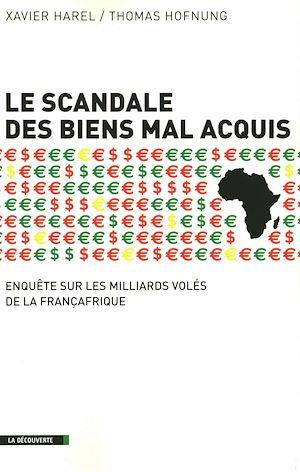 Téléchargez le livre :  Le scandale des biens mal acquis