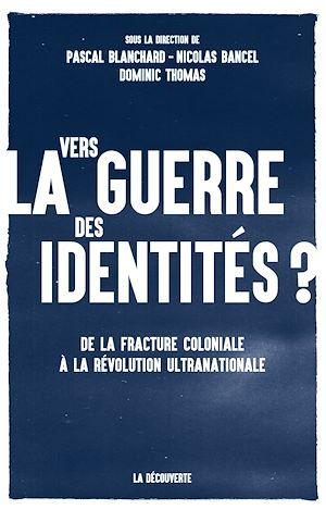 Téléchargez le livre :  Vers la guerre des identités ?