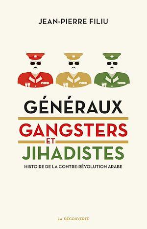 Téléchargez le livre :  Généraux, gangsters et jihadistes