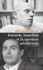 Télécharger le livre :  Foucault, Bourdieu et la question néolibérale