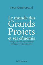 Télécharger le livre :  Le monde des Grands Projets et ses ennemis