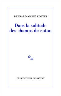 Télécharger le livre : Dans la solitude des champs de coton