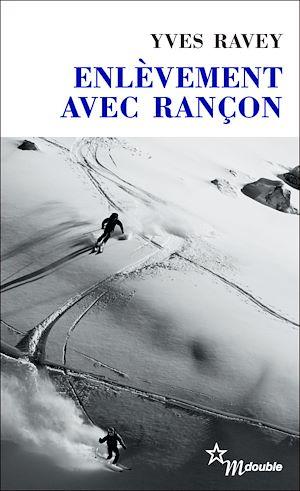 Téléchargez le livre :  Enlèvement avec rançon