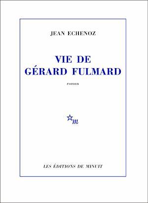 Téléchargez le livre :  Vie de Gérard Fulmard