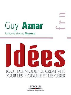 Téléchargez le livre :  Idées - 100 techniques de créativité pour les produire et les gérer