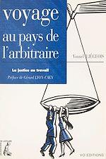Télécharger cet ebook : Voyage au pays de l'arbitraire : la justice au travail