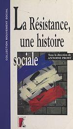 Télécharger le livre :  La Résistance, une histoire sociale