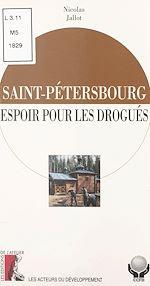 Télécharger le livre :  Saint-Pétersbourg : espoir pour les drogués