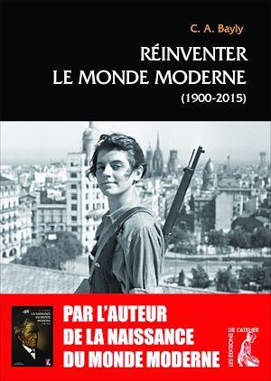 Téléchargez le livre :  Réinventer le monde moderne (1900-2015)