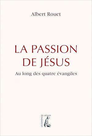 Téléchargez le livre :  La Passion de Jésus