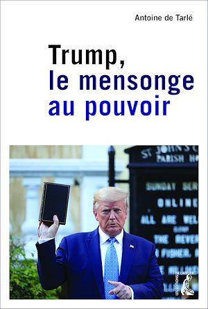 Téléchargez le livre :  Trump, le mensonge au pouvoir