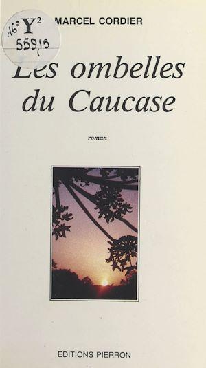 Téléchargez le livre :  Les ombelles du Caucase