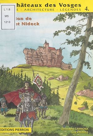 Téléchargez le livre :  Les Châteaux des Vosges : Histoire, architecture, légendes (4)