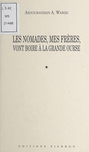 Téléchargez le livre :  Les nomades, mes frères, vont boire à la Grande Ourse (1991-1998)