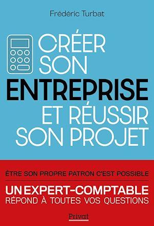 Téléchargez le livre :  Créer son entreprise et réussir son projet - Nouvelle Edition 2020