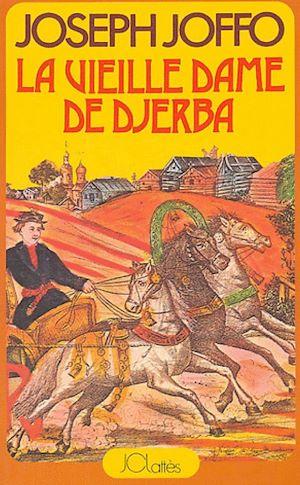 Téléchargez le livre :  La vieille dame de Djerba