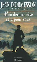 Télécharger le livre :  Mon dernier rêve sera pour vous