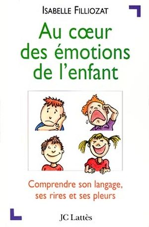 Téléchargez le livre :  Au coeur des émotions de l'enfant