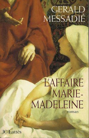 Téléchargez le livre :  L'affaire Marie Madeleine
