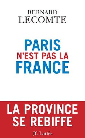 Téléchargez le livre :  Paris n'est pas la France