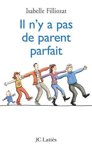 Téléchargez le livre :  Il n'y a pas de parent parfait