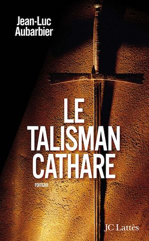 Téléchargez le livre :  Le talisman cathare