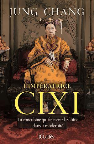 Téléchargez le livre :  Cixi, l'impératrice