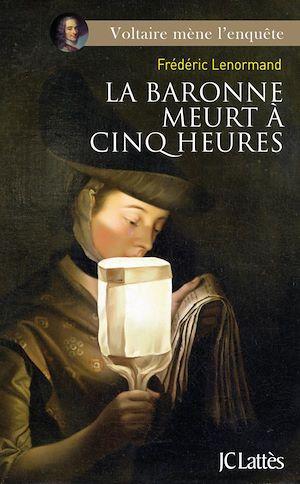 Téléchargez le livre :  La baronne meurt a cinq heures