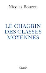 Télécharger le livre :  Le chagrin des classes moyennes