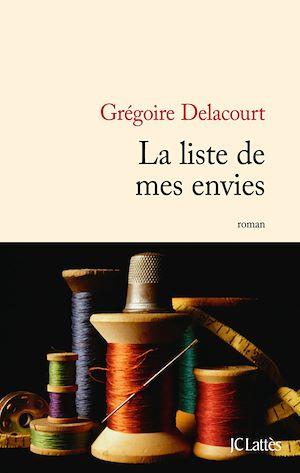 La liste de mes envies | Delacourt, Grégoire. Auteur