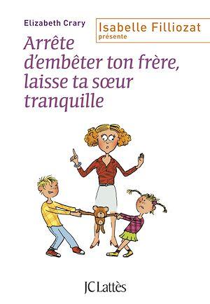 Téléchargez le livre :  Arrête d'embêter ton frère ! Et toi, laisse ta soeur tranquille !