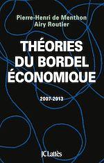 Télécharger le livre :  Théories du bordel économique