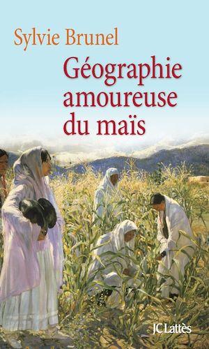 Téléchargez le livre :  Géographie amoureuse du maïs