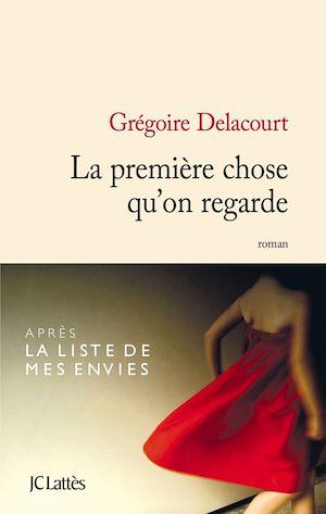 La première chose qu'on regarde   Delacourt, Grégoire