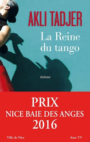 La reine du tango | Tadjer, Akli (1954-....). Auteur