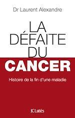 Télécharger le livre :  La Défaite du cancer