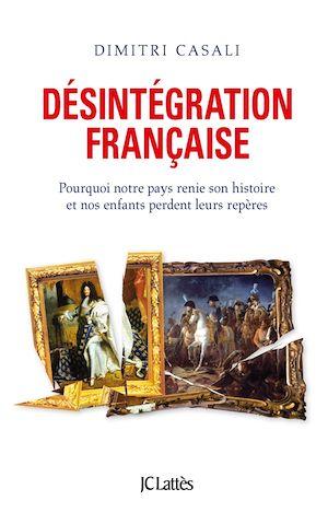 Téléchargez le livre :  Désintégration française