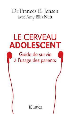 Le cerveau adolescent | Jensen, Frances E.. Auteur