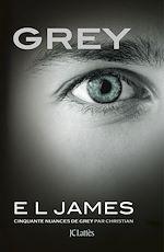 Télécharger le livre :  Grey - Cinquante nuances de Grey par Christian