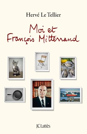 Moi et François Mitterrand | Le Tellier, Hervé