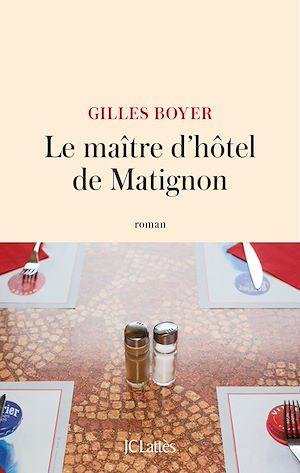 Téléchargez le livre :  Le maître d'hôtel de Matignon