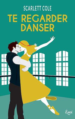 Téléchargez le livre :  Te regarder danser