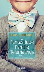 Télécharger le livre :  La fantastique famille Telemachus