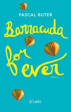 Téléchargez le livre :  Barracuda for ever