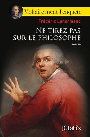 Ne tirez pas sur le philosophe | Lenormand, Frédéric. Auteur