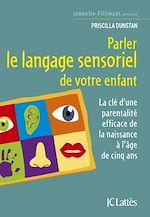 Télécharger le livre :  Parler le langage sensoriel de votre enfant