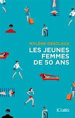Télécharger le livre :  Les jeunes femmes de cinquante ans