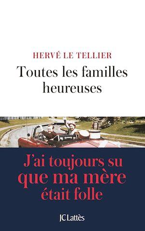 Toutes les familles heureuses | Le Tellier, Hervé